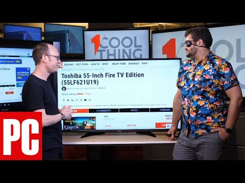 1 Cool Thing: Toshiba 55-Inch Fire TV Edition (55LF621U19)