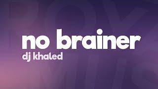 DJ Khaled - No Brainer (Lyrics) ft. Justin Bieber, Chance the Rapper, Quavo