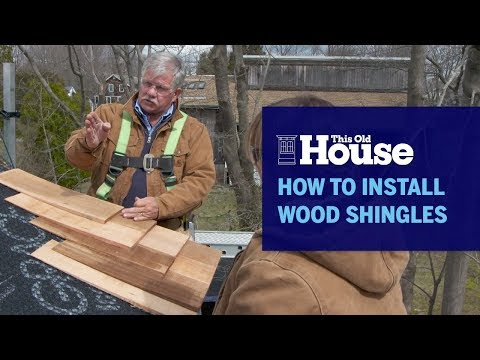 How to Install Wood Shingles   This Old House