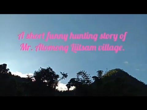 A short funny hunting life story of Mr. Atomong Liitsam village.