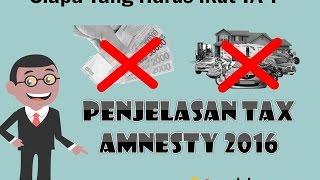 Siapa yang Harus Ikut Tax Amnesty Indonesia 2016 - Singkat - Sederhana - Jelas