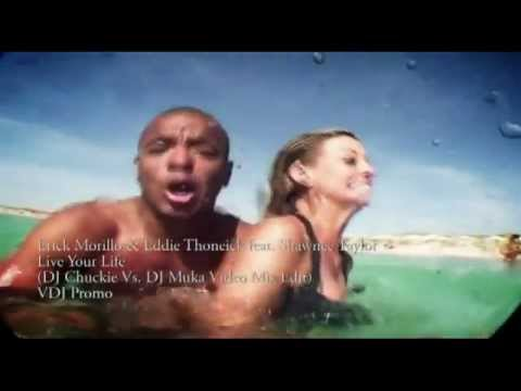 Erick Morillo & Eddie Thoneick Feat. Shawnee Taylor - Live Your Life (Chukie Remix) Video Official