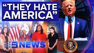 "Trump doubles down on ""racist"" tweets as Congresswomen hit back 