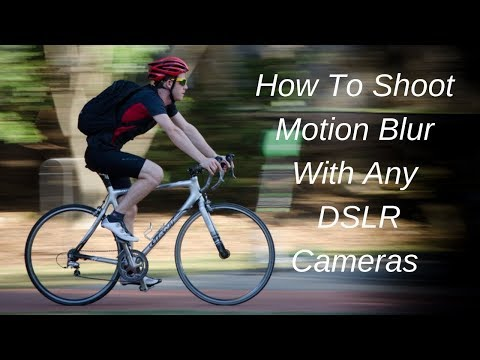 How to Shoot Motion Blur Effect With Any Dslr Cameras