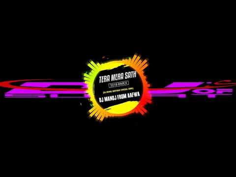Tera Mera Sath 2018 (My Birthday Special Remix) DJ Manoj Aafwa // DJ'S OF SURAT