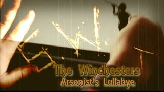 The Winchesters - Arsonist
