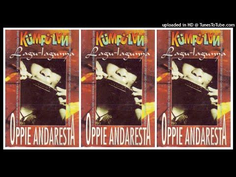Oppie Andaresta - Kumpulan Lagu Lagunya (1997) Full Album