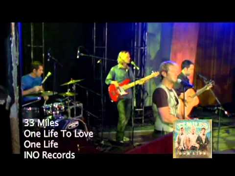 33 Miles - One Life To Love (Live)
