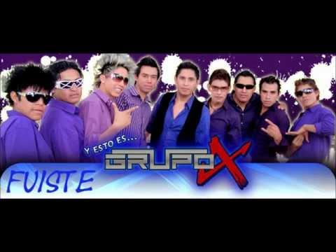 Fuiste - Grupo X