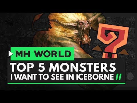 Monster Hunter World | Top 5 Monsters I Want to See in Iceborne