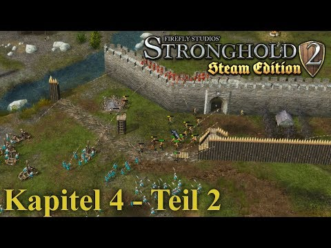 Kapitel 4: Der Bulle an der Grenze - Teil 2 - Stronghold 2 Steam Edition | Let's Play (German)