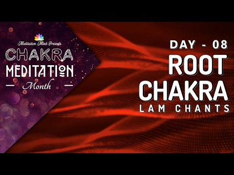 Chakra Seed Mantra Chants | ROOT CHAKRA Unblocking - 'LAM' Chanting Meditation | Extremely Powerful