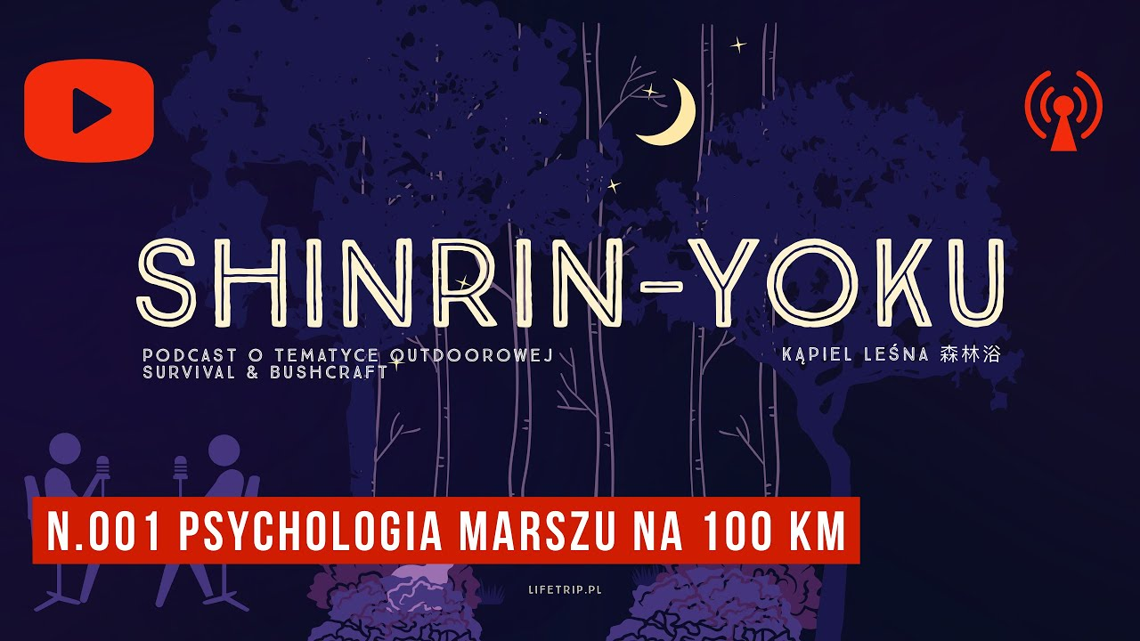 nr001. Podcast SHINRIN-YOKU - psychologia marszu na 100 km