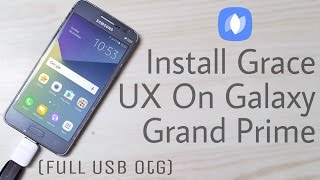 Install (Note 7) Grace UX Rom on Galaxy Grand Prime