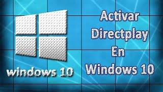 Como Activar Directplay En Windows 10