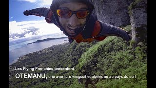 OTEMANU teaser - Flying Frenches (english subtitles) / Wingsuit et alpinisme