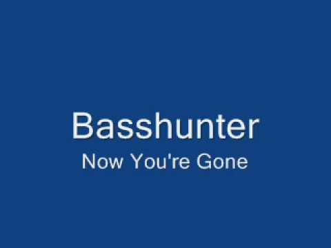 Basshunter Now Youre Gone