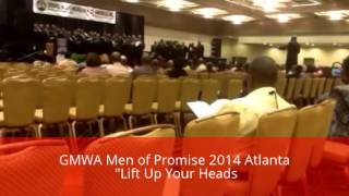 gmwa men of promise atlanta 2014 lift up your heads by dr william a barks dale