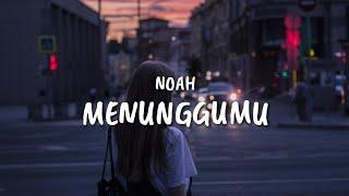 NOAH - Menunggumu (Lyrics)