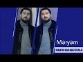 Namiq Qaracuxurlu Meryem