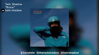 "Twin Shadow ""Brace"" ft. Rainsford"