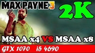 Max Payne 3 (2K) (MSAA x4 VS MSAA x8) | GTX 1070 + i5 4690 [1440p 60fps]