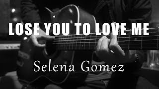 Lose You To Love Me - Selena Gomez ( Acoustic Karaoke )