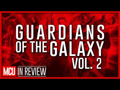 Guardians of the Galaxy Vol. 2 - Every Marvel Movie Reviewed & Ranked