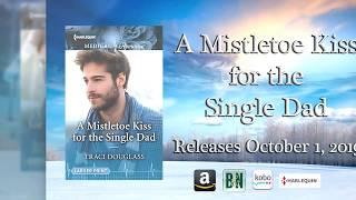 Book Trailer: A Mistletoe Kiss for the Single Dad