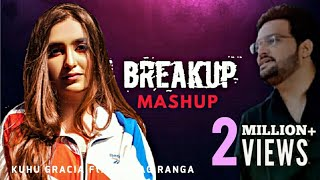 Biggest Sad & Breakup Mashup 2019 | Bollywood Love Songs | Sad Songs | KuHu Gracia Ft. Anurag Ranga