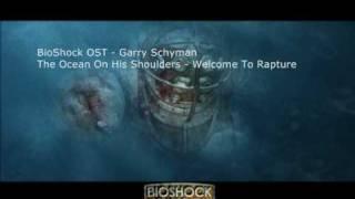 Garry Schyman - The Ocean On His Shoulders - Welcome To Rapture