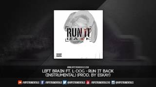 Left Brain Ft. L-Dog - Run It Back [Instrumental] (Prod. By Eskay) + DL via @Hipstrumentals