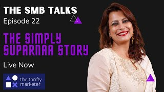 The SMB Talks Episode 22 featuring Suparnaa Chaddha - Founder, Sabera Awards