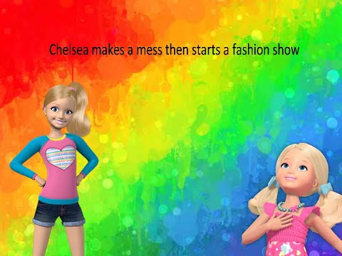 Chelsea makes a mess and does a fashion show! Video #16