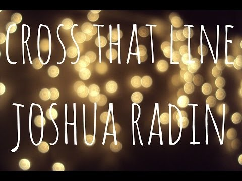 Cross That Line|Joshua Radin|Lyrics