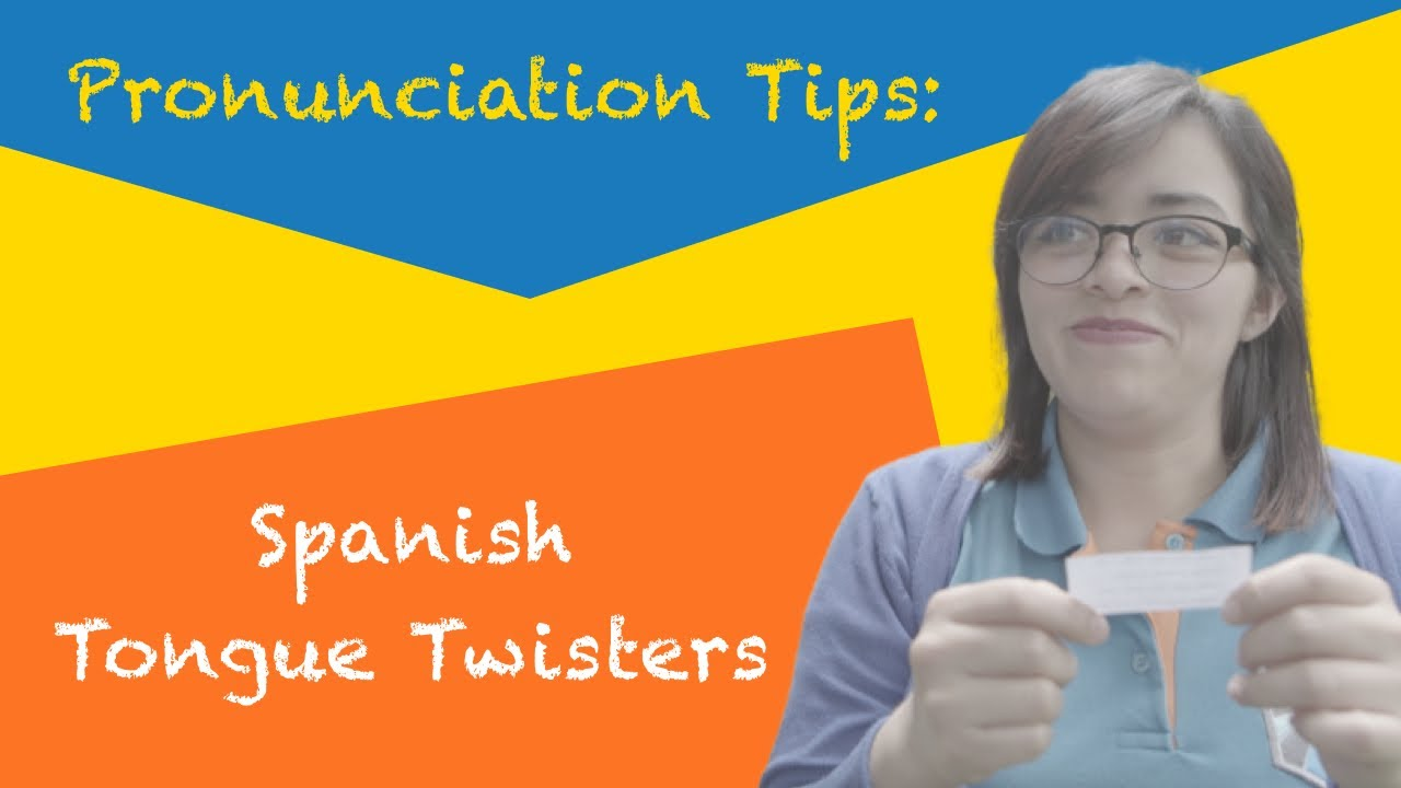 Spanish Tongue Twisters Perfecting Your Pronunciation