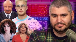 Jake Paul, Wendy Williams, Bhad Bhabie & Dr. Phil - H3 After Dark # 31