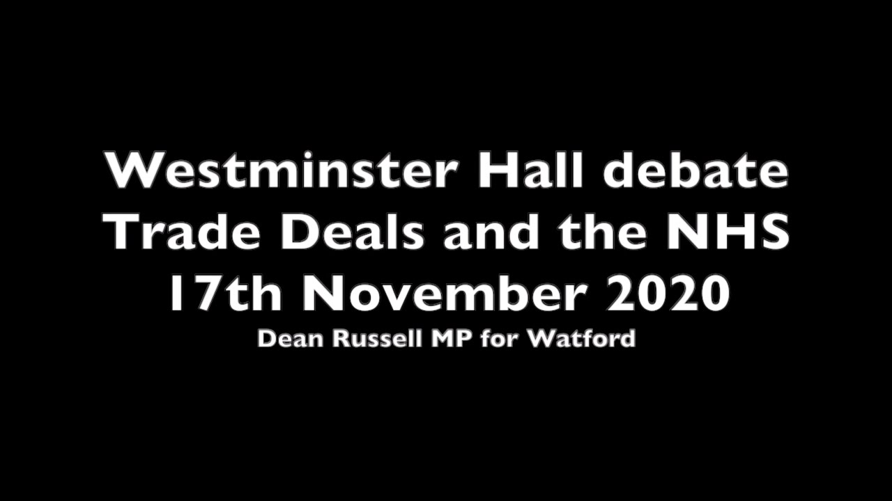 Dean Russell MP speaks in Westminster Hall debate on Trade Deals and the NHS