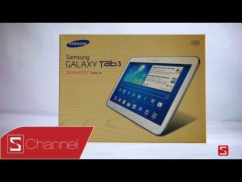 Schannel - Mở Hộp Máy Tính Bảng Galaxy Tab 3 10.1 - CellphoneS