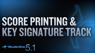 Score Printing and the new Key Signature Track in Studio One 5.1