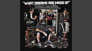 What Dreams Are Made of (feat. Termanology & Block McCloud)