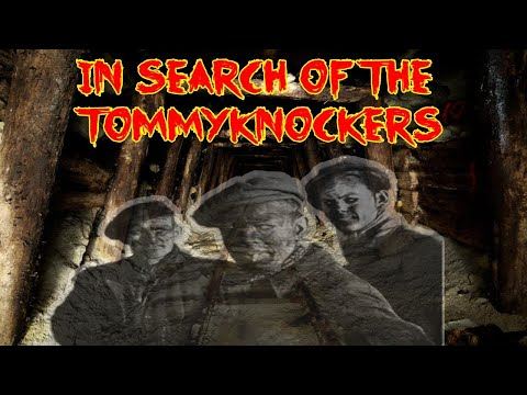 Exploring haunted mine encountered Tommyknockers ghosts