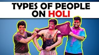 TYPES OF PEOPLE ON HOLI | The Half-Ticket Shows