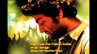 Har Kisi Ko Nahi Milta Yahan Pyaar Zindagi Mein | Arijit Singh | SoundHawks Mix |