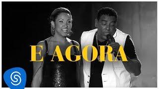 Raça Negra - E Agora - Part. Juliana Bandeira (DVD Raça Negra & Amigos) [Video Oficial]