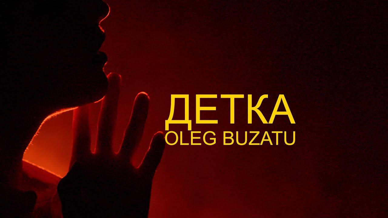 Oleg Buzatu - Детка (Official Video 2020)