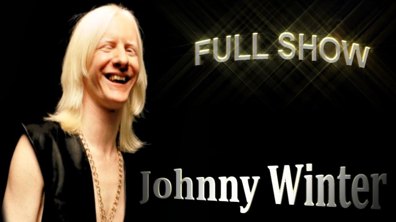*JOHNNY WINTER* FULL SHOW