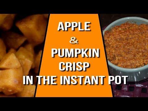 Instant Pot Apple and Pumpkin Crisp | Fall Desserts | Instant Pot Desserts