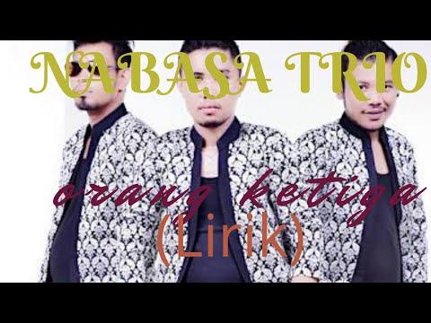 Orang ketiga- Nabasa Trio. Lirik Lagu dan Terjemahan.