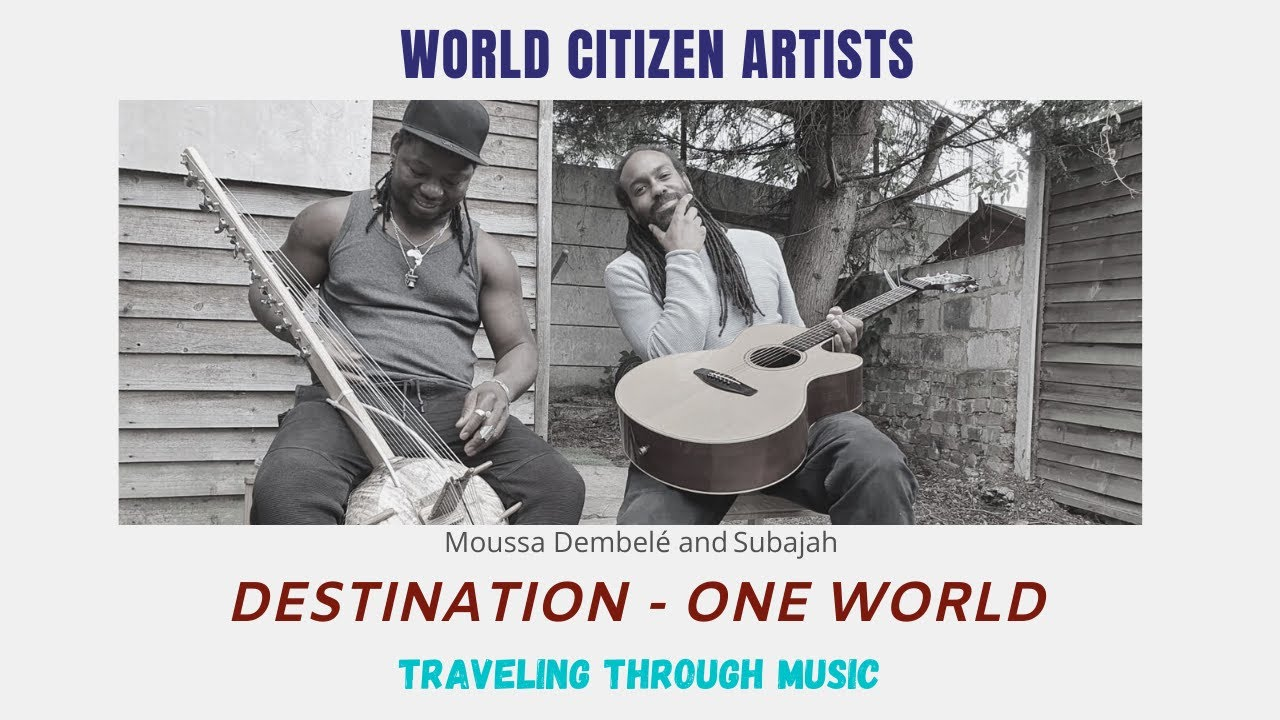Traveling Through Music - Destination 'One World' (Subajah & Moussa Dembelé)